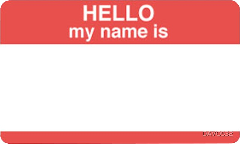 Quot Hello My Name Is Quot Stickers By Davo532 Redbubble