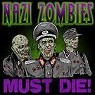 Nazi Zombies Must Die! Sticker by ShantyShawn