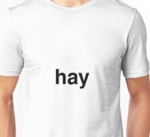 hay Unisex T-Shirt