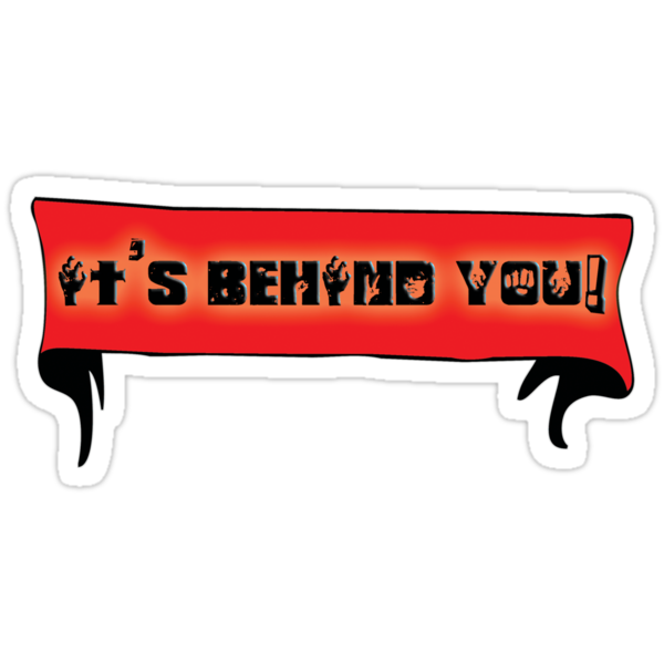it's behind you! - sticker by vampvamp