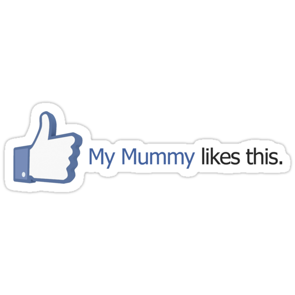 Facebook - My Mummy Likes This by Ryan Devenish