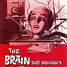 The Brain That Wouldn't Die Poster by Jenn Kellar