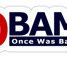 NOBAMA 2012 - Once Was Bad Enough - Sticker #2 Sticker