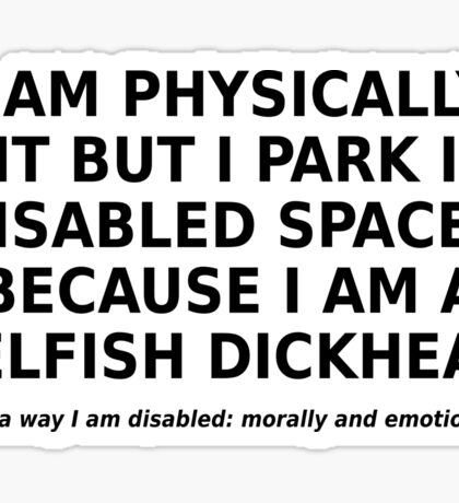 'Abled but Selfish' Sticker Sticker