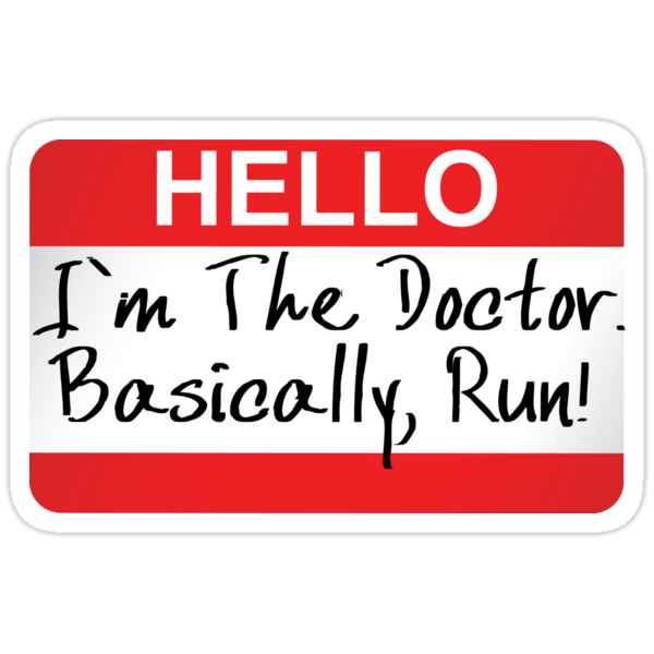 STICKER - HELLO I'M THE DOCTOR BASICALLY RUN by thischarmingfan