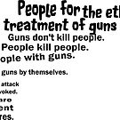 People for the Ethical Treatment of Guns by SocJusticeInk