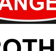 Danger Brother - Warning Sign Sticker