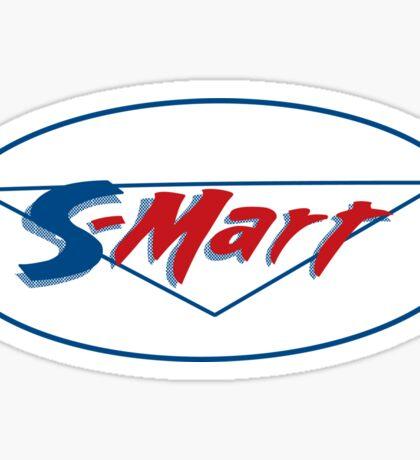 Shop smart, shop S-Mart you got that? - sticker Sticker