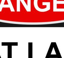 Danger Cat Lady - Warning Sign Sticker
