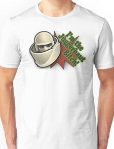 I'm The Juggernaut Bitch! Unisex T-Shirt