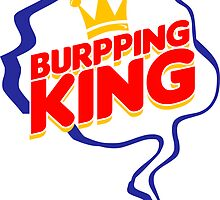 Burrrrrping King! by Lee Lacy
