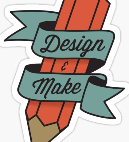 Design & Make Sticker
