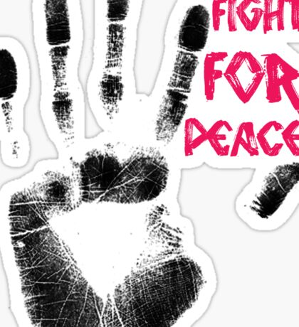 Fight for Peace Sticker