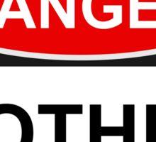 Danger Mother - Warning Sign Sticker