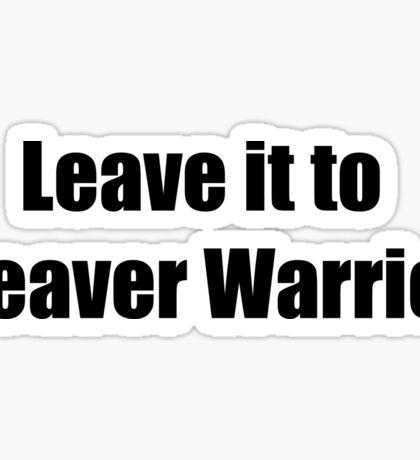 Leave it to Beavz Sticker