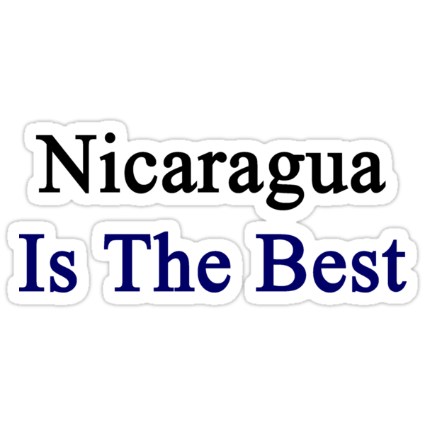 Nicaragua Is The Best by supernova23