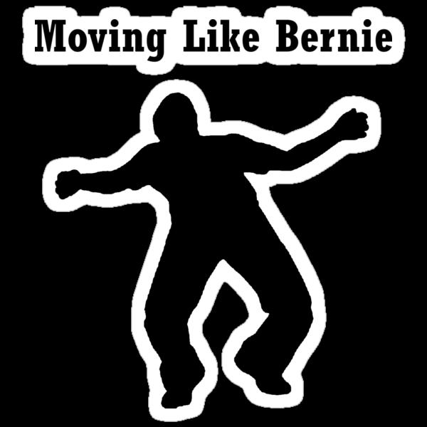 Moving Like Bernie! by MrYum