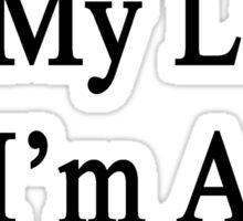 My Work Is My Life I'm A Saxophonist Sticker