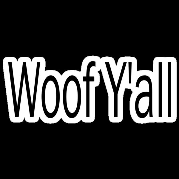 Woof Y'all by ginamitch