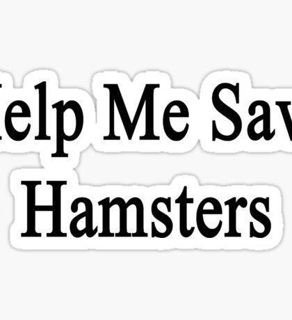 Help Me Save Hamsters Sticker