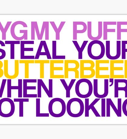 Pygmy Puffs Steal Your Butterbeer Sticker