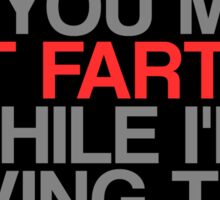 Do You Mind NOT FARTING? Sticker