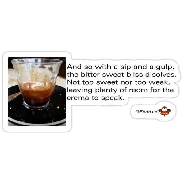 Caffeinated Poetry - Bitter sweet - Sticker by fridley