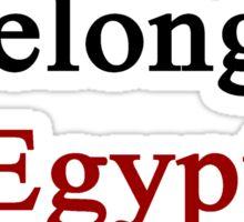 I Belong In Egypt Sticker