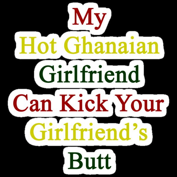 My Hot Ghanaian Girlfriend Can Kick Your Girlfriend's Butt by supernova23