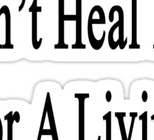 My Boyfriend Doesn't Heal Lions For A Living He Does It For Fun Sticker