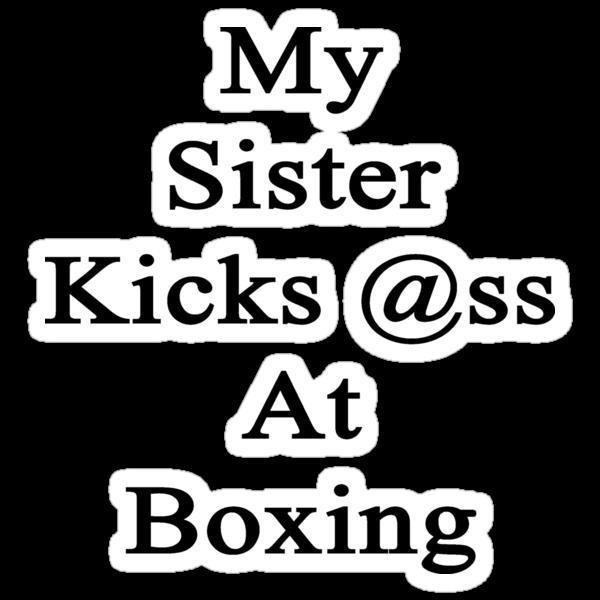 My Sister Kicks Ass At Boxing by supernova23