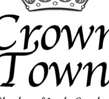 Crown Town, Charlotte, North Carolina Sticker