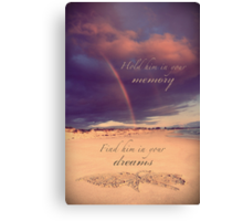 Hold Him In Your Memory Canvas Print