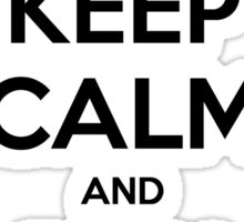 Keep Calm and Run Away!!! Sticker