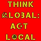 Sticker - Think Global, Act Local by thecriticalg