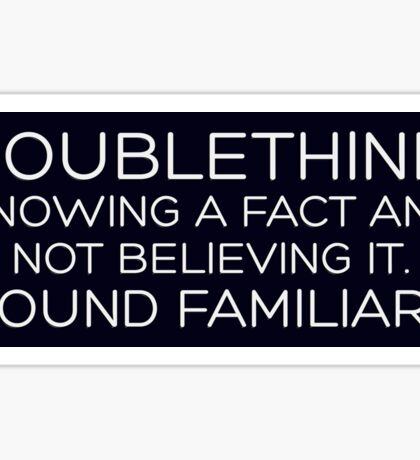 Doublethink...Sound Familiar? - STICKER Sticker