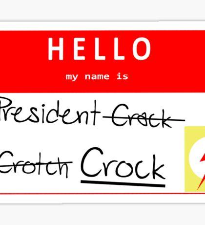 President Crock (Uncensored) Nametag Sticker