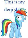 This is my derp shirt by eeveemastermind