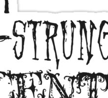 High-Strung and Eccentric Sticker