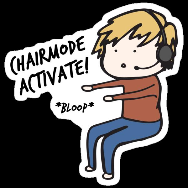 Chairmode Activate! - Sticker by AshWarren