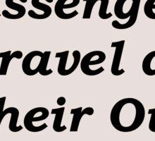 Passengers Travel at Their Own Risk. Sticker