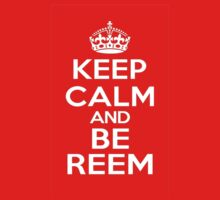 Keep Calm and Be - Reem by HowardWalsh