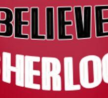 I believe in Sherlock - Red Pants style Sticker