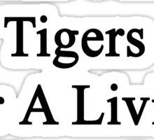 My Girlfriend Doesn't Heal Tigers For A Living She Does It For Fun Sticker