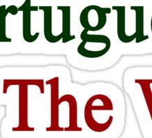 Portuguese All The Way Sticker