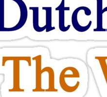Dutch All The Way Sticker