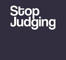 Stop Judging black and white Unisex T-Shirt