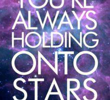 You're Always Holding Onto Stars Sticker