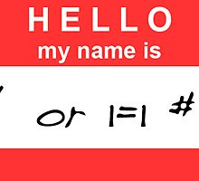Hello, my name is ' or 1=1 # by danieldafoe