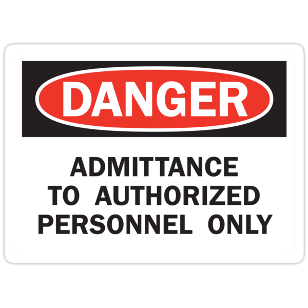 Danger - Authorized Personnel Only by misiek93